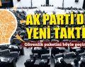 AK Parti'den yeni taktik