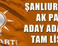 Şanlıurfa'nın Ak Parti Aday Adayları Tam Listesi