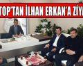 VİSTOP'tan İlhan Erkan'a Ziyaret