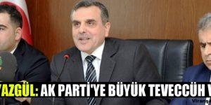 Beyazgül: Ak Parti'ye Büyük Teveccüh Var