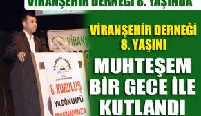 Viranşehir Derneği 8. Yaşında