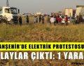 Viranşehir'de Elektrik Protestosunda Olaylar Çıktı: 1 Yaralı