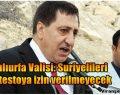Şanlıurfa Valisi: Suriyelileri protestoya izin verilmeyecek