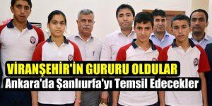 Viranşehir'in Gururları Ankara'da Şanlıurfa'yı Temsil Edecek