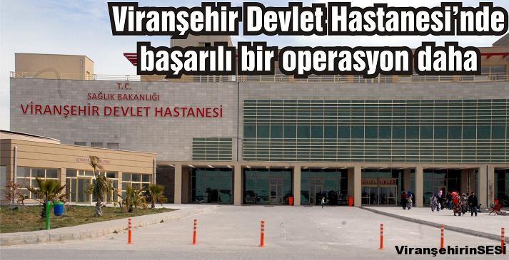 Viranşehir Devlet Hastanesi'nden bir ilk daha