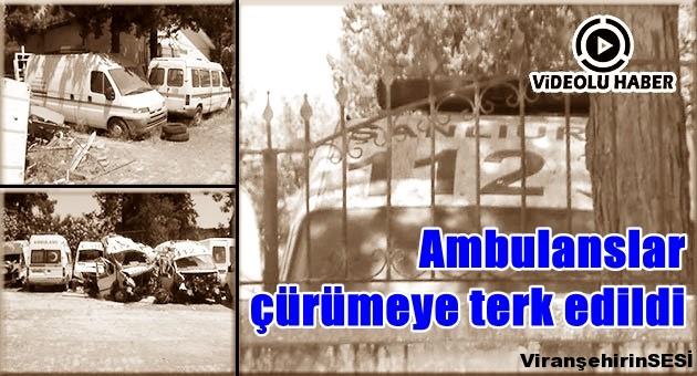 Ambulanslar çürümeye terk edildi
