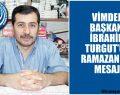 VİMDER Başkanı İbrahim Turgut'un Ramazan Ayı Mesajı