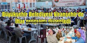Viranşehir'li İhtiyaç sahibi vatandaşlar Büyükşehir Belediyesi'nin İftar programında buluştu.