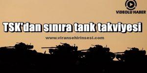 TSK'dan sınıra tank takviyesi