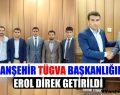 Türkiye Gençlik Vakfı Viranşehir İlçe Başkanlığına Erol Direk Getirildi
