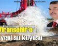 """Viranşehir temiz suya doyacak"""