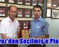 Yavuz'dan Vali Yardımcısı Seçilmiş'e Plaket