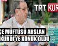 İlçe Müftüsü Arslan TRT Kürdi'ye Konuk Oldu