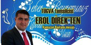 TÜGVA temsilcisi Erol Direk'ten Ramazan Bayramı mesajı