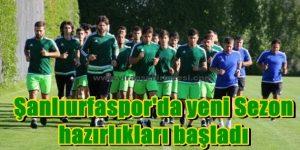 Şanlıurfaspor'da yeni Sezon hazırlıkları başladı