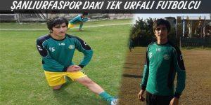 Şanlıurfaspor'un,tek urfalı futbolcusu