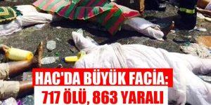 Hac'da Büyük Facia: 717 Ölü, 863 Yaralı