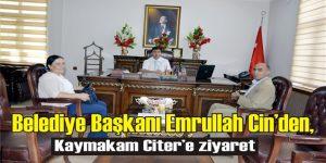Belediye Başkanı Emrullah Cin'den, Kaymakam Citer'e ziyaret