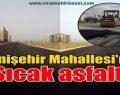 Yenişehir Mahallesi'ne sıcak asfalt