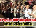 AK Parti ve HDP Adayları'ndan Ortak Bereket Duası