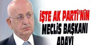 İşte AK Parti'nin Meclis başkan adayı…