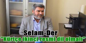 """""""Kürtçe ikinci resmi dil olmalı"""""""