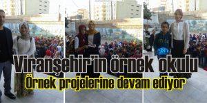 Viranşehir'in örnek okulu,Örnek projelerine devam ediyor