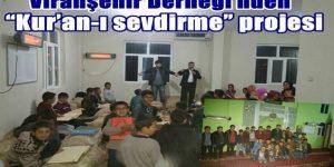 """Viranşehir Derneği'nden """"Kur'an-ı sevdirme"""" projesi"""