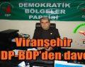 Viranşehir HDP-BDP'den davet