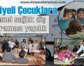 Suriyeli Çocuklara genel sağlık diş taraması yapıldı