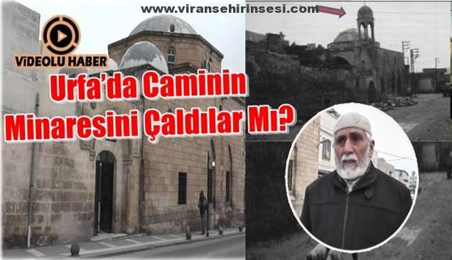 Urfa'da Caminin Minaresini Çaldılar Mı?