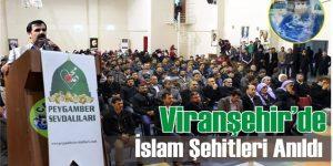 İslam Şehitleri Viranşehir'de Anıldı