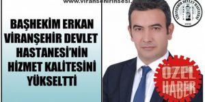 Başhekim Erkan Viranşehir Devlet Hastanesinin Hizmet Kalitesini Yükseltti