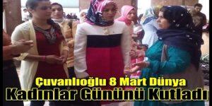 Çuvanlıoğlu 8 Mart Dünya Kadınlar Gününü Kutladı