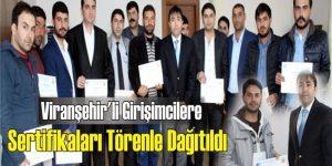 Viranşehir'li Girişimcilere Sertifikaları Törenle Dağıtıldı
