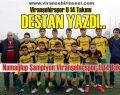 Viranşehirspor U 14 Takımı Destan Yazdı