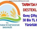 Genç Çiftçiye 30 Bin TL hibe yürürlükte