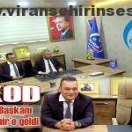 AKOD Genel Başkanı Viranşehir'e geldi