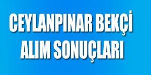 CEYLANPINAR BEKÇİ ALIM SONUÇLARI