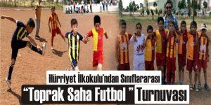 """Hürriyet İlkokulu'ndan Sınıflararası """"Toprak Saha Futbol """" Turnuvası"""