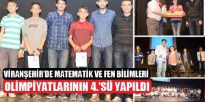 Viranşehir'de Matematik ve Fen Bilimleri Olimpiyatlarının 4.'sü Yapıldı