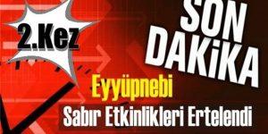 Eyyüpnebi Sabır Etkinlikleri 2. kez Ertelendi