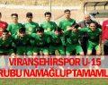 Viranşehirspor U-15 grubun namağlup lideri