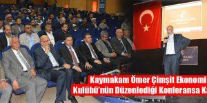 Kaymakam Ömer Çimşit Ekonomi Kulübü'nün Düzenlediği Konferansa Katıldı