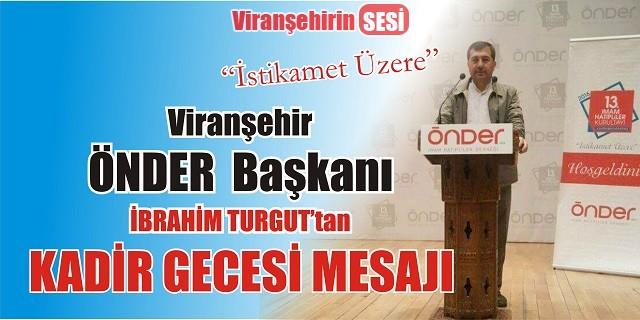 İbrahim Turgut'tan Kadir Gecesi Mesajı