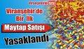 Viranşehir de maytap satışı yasaklandı