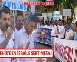 Viranşehir'den İsrail'e Sert Mesaj