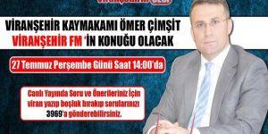 Viranşehir Kaymakamı-Belediye Başkan Vekili Ömer Çimşit Viranşehir Fm 'İn Konuğu Olacak.