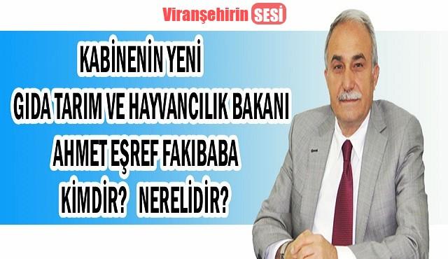 Yeni Gıda Tarım Ve Hayvanlılık Bakanı Ahmet Eşref Fakıbaba Kimdir? Nerelidir?