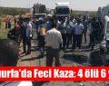 Şanlıurfa'da Feci Kaza: 4 ölü 6 yaralı